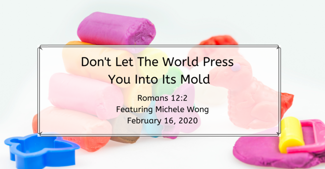 Don't Let The World Press You Into Its Mold