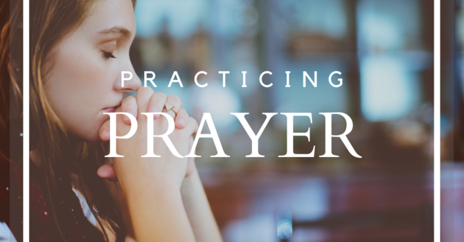 Practicing Prayer