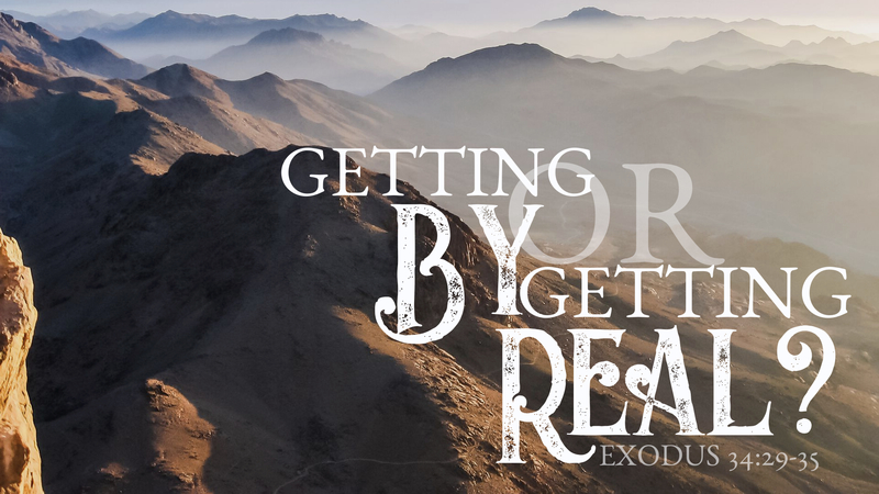 Getting By Or Getting Real?