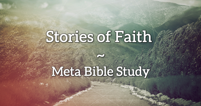 Stories of Faith - Meta Bible Study