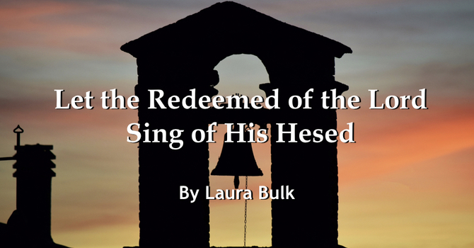 Let the Redeemed of the Lord Sing of his Hesed image