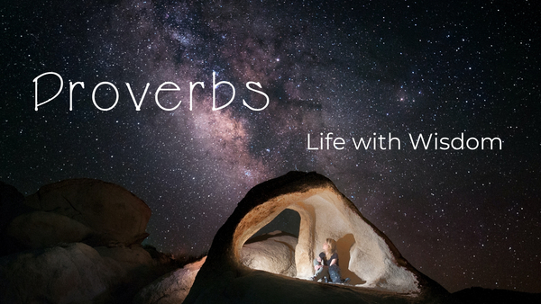 Proverbs - Life with Wisdom