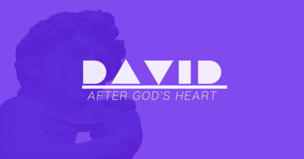 David: After God's Heart