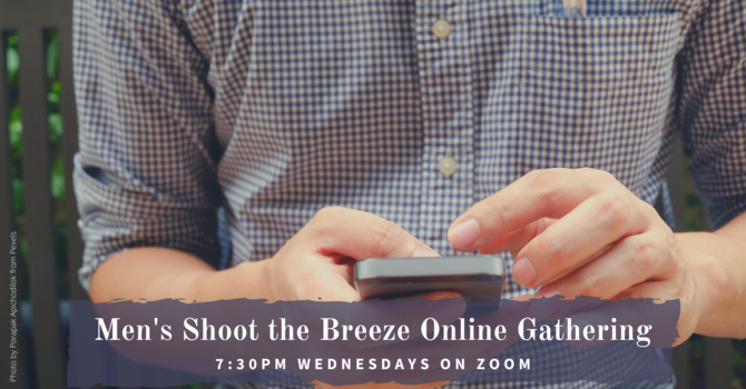 Men's Shoot the Breeze Online Gathering