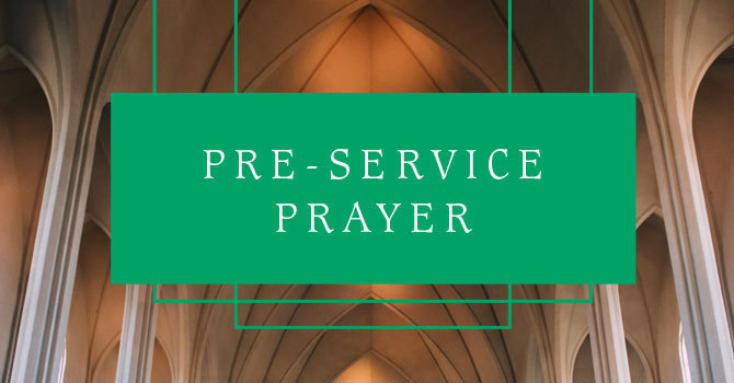 Pre-Service Prayer | Evening Site