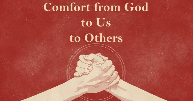 Comfort from God to Us to Others image