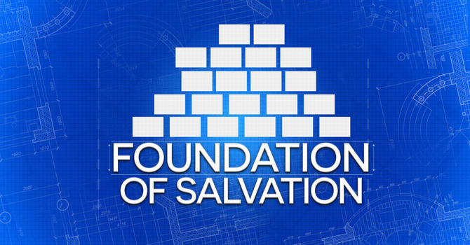 Foundation of Salvation