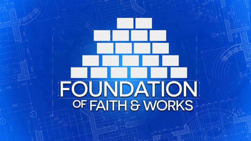 Foundation of Faith & Works