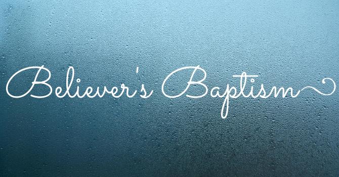 Believer's Baptism image
