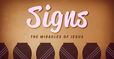 Signs: The Miracles of Jesus