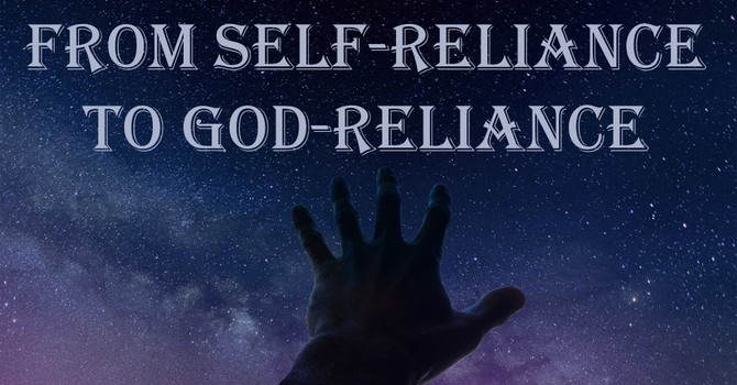 From Self-reliance to God-reliance  image