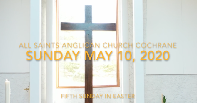 Eucharist Service Easter 5 - May 10