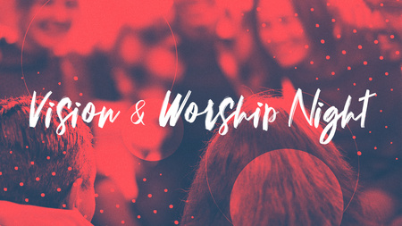 Vision & Worship Night
