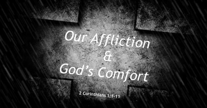Our Affliction & God's Comfort image