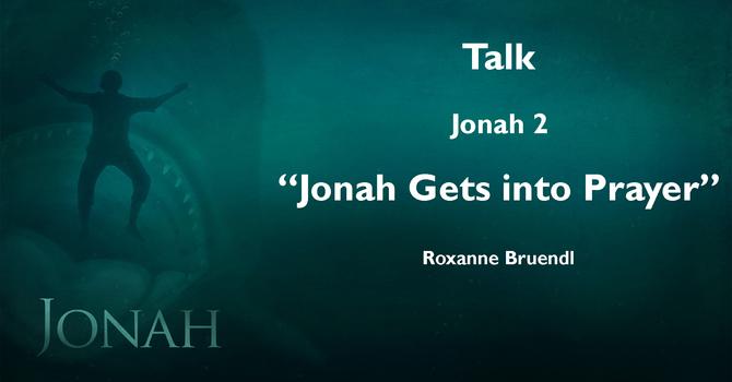 "Talk ""Jonah Gets into Prayer"" - Jonah 2 image"