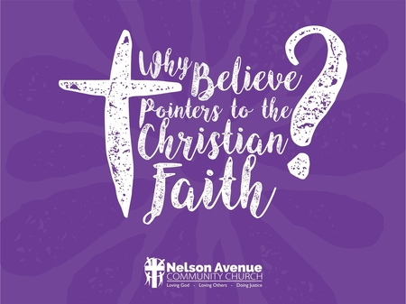 Why Believe -- Pointers To The Christian Faith3