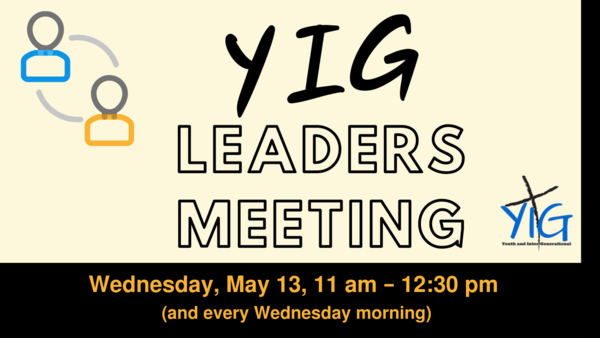 YIG leaders meet every week