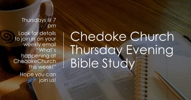 Thursday Evening Bible Study ~ Thursdays @ 7 pm