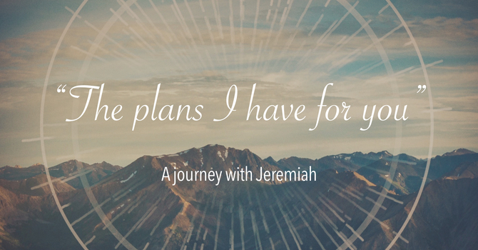 """The plans I have for you..."" image"