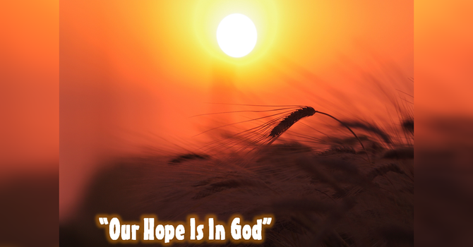 Our Hope is in God