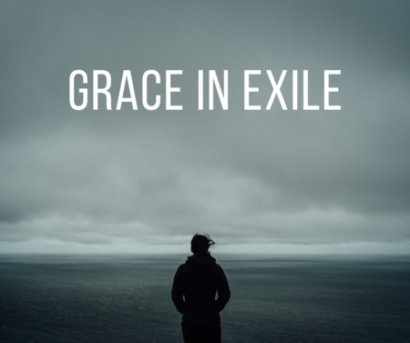 Grace in Exile