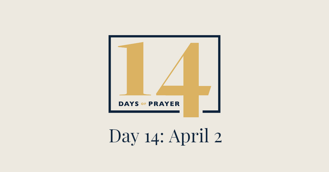 14 Days of Prayer Devotional: Day 14 image