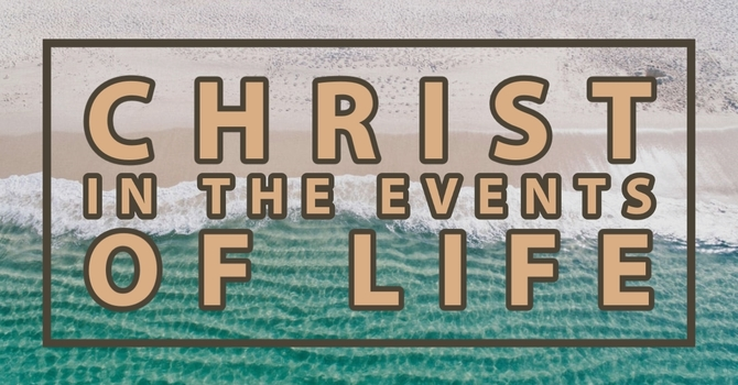 Christ in the Events of Life