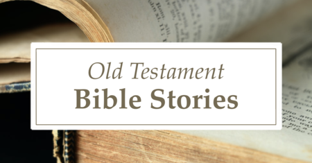 Old Testament Bible Stories