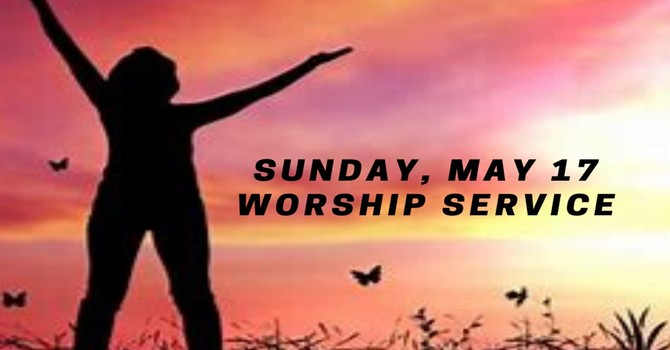 Sunday, May 17  Worship Service  image