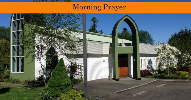 17 May (Easter 6) - Morning Prayer