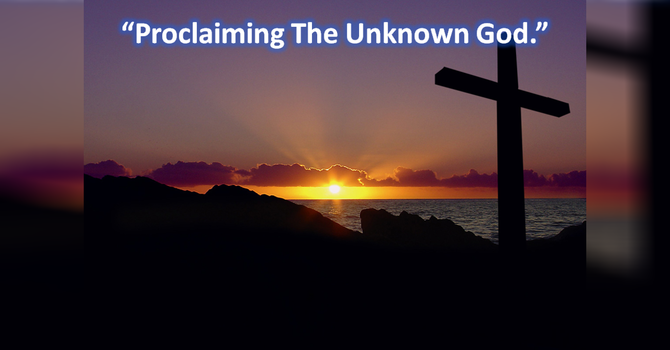 Proclaiming The Unknown God