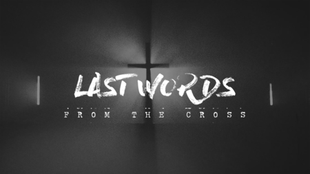 Last Words from the Cross