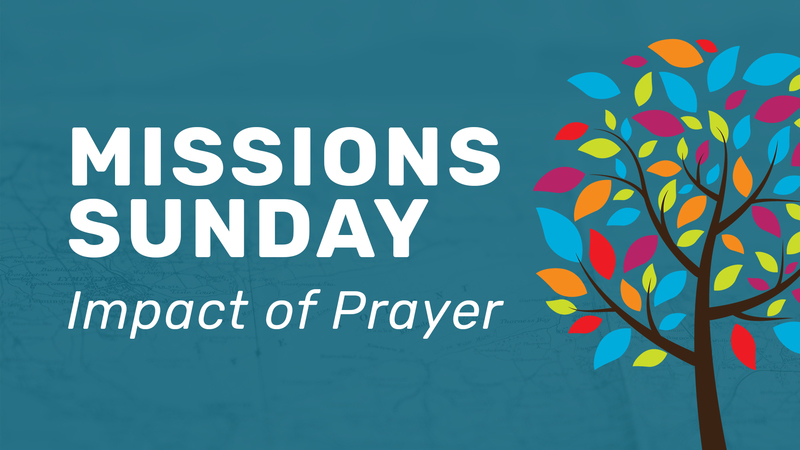 Missions Sunday - A Vision For Prayer