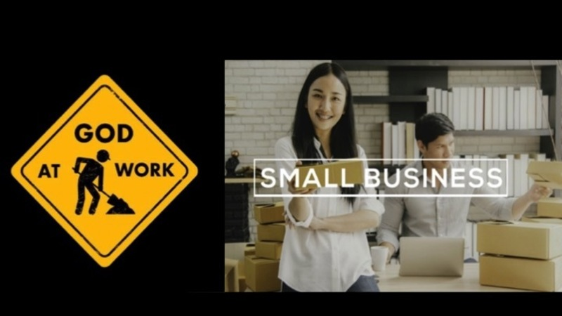 God at Work part 11 - Small Business