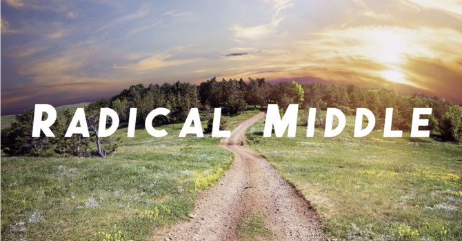 Radical Middle: Spirit and Word