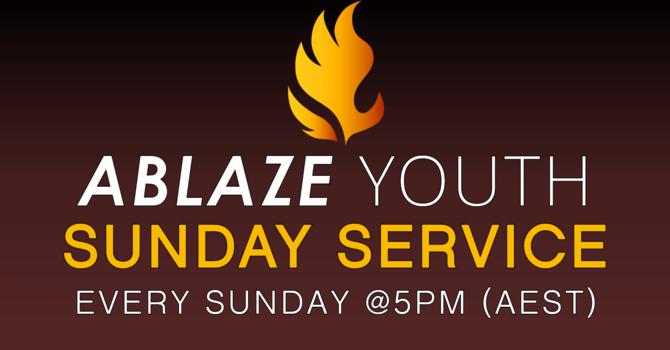 Ablaze Youth Sunday Service