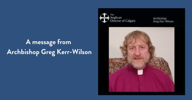 Archbishop Kerr-Wilson's Message re: Church Re-Opening