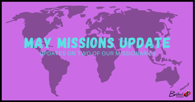 May Missions Update