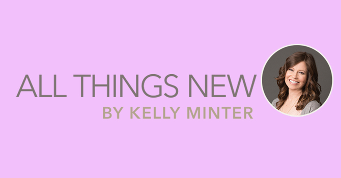 Ladies: All Things New