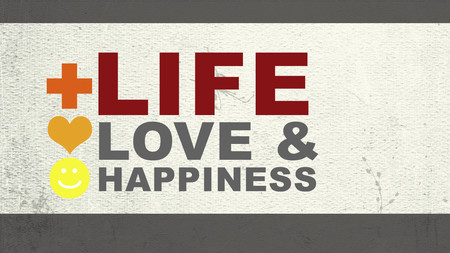 Life, Love & Happiness