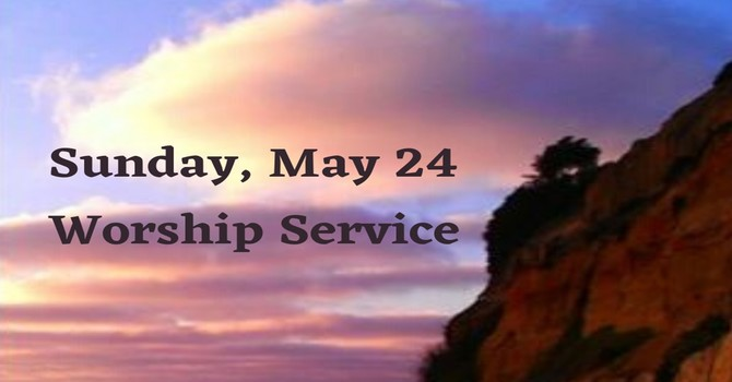 Sunday, May 24 Worship Service image