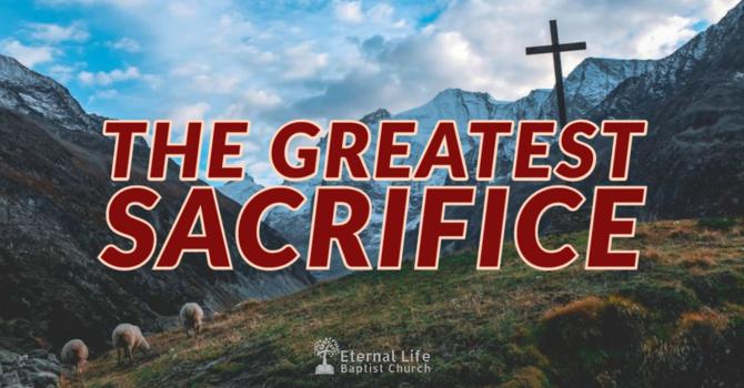 The Greatest Sacrifice