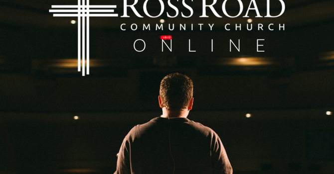 Ross Road Church Online - May 24