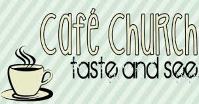 Café Church - Taste & See