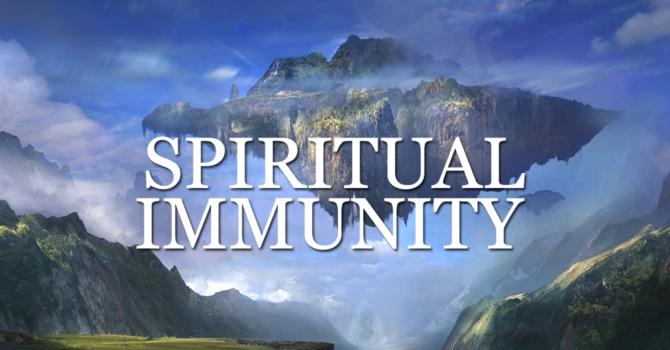 SPIRITUAL IMMUNITY