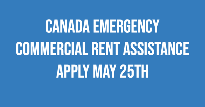 Small Businesses! Applications for Canada Emergency Commercial Rent Assistance starts May 25th image