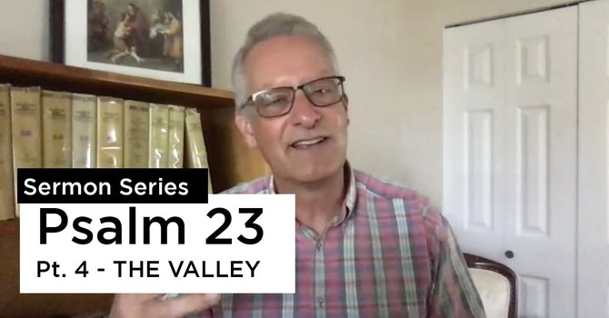 Psalms 23:4 | The Valley (A Personal Shepherd)