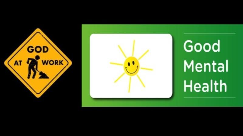 God at Work part 12 - 10 Commandments for Positive Mental Health