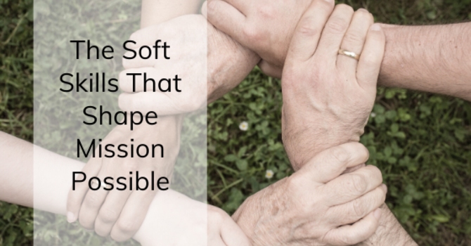 The Soft Skills That Shape Mission Possible image