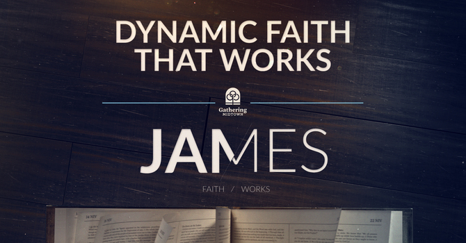 Dynamic Faith That Works